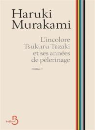 l_incolore_tsukuru_tazaki_et_ses_annees_de_pelerinage